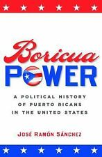 Boricua Power: A Political History of Puerto Ricans in the United-ExLibrary