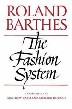 The Fashion System: By Barthes, Roland
