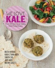 We Love Kale: Over 100 Delicious and Healthy Hand-Picked Recipes, Beddard, Krist