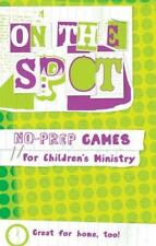 NEW - On the Spot : No-Prep Games for Children's Ministry (2008, Paperback)