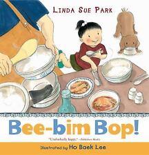 Bee-Bim Bop! by Linda Sue Park (2008, Paperback)