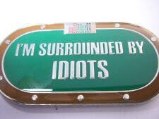 I'm Surrounded By Idiots Poker Card Guard Hand Protector NEW