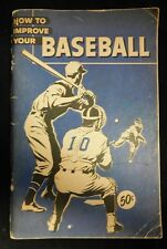 How To Improve Your Baseball 1950's Paperback Book By Dick Siebert & Otto Vogel