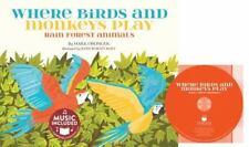 Animal World: Where Birds and Monkeys Play : Rainforest Animals by Mark Oblinger
