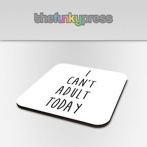 I Can't Adult Today Coaster Set Tea Coffee Cup Funny Slogan Gift Present Drink