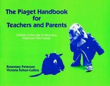 Piaget Handbook for Teachers and Parents: Children in the Age of Discovery,