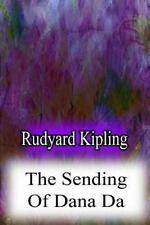 The Sending of Dana Da by Rudyard Kipling (2012, Paperback)