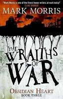 The Wraiths of War by Mark Morris (Paperback)