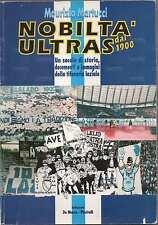 LAZIO - NOBILTA' ULTRAS DAL 1900 libro introvabile, unico