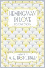 Hotchner  A.E.-Hemingway In Love  BOOK NEU