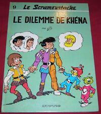 LE SCRAMEUSTACHE 9 - LE DILEMME DE KHENA - GOS - DUPUIS - EO - EC - Ref 00156