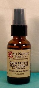 Au Naturel Botanicals OVERACTIVE SKIN SERUM for Oily Skin by Alexandra Avery 1oz