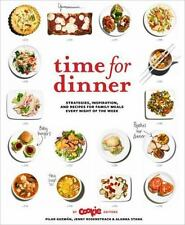 Time for Dinner: Strategies, Inspiration, and Recipes for Family Meals Every Nig