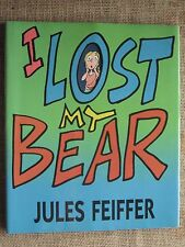 Jules Feiffer I LOST MY BEAR - 1998 HC - Excellent Story Book!