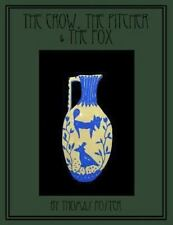 Classic Fables and Tales for a New Century: The Crow, the Pitcher and the Fox...