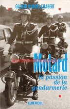 'Motard, La passion de la Gendarmerie' Livre par Gilbert DUBOIS-CHABERT 1994 BMW