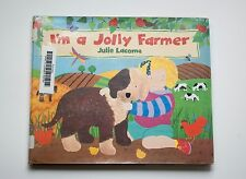 I'm a Jolly Farmer by Julie Lacome (1994, Hardcover)
