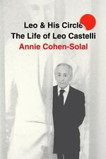 Leo and His Circle: The Life of Leo Castelli - Acceptable - Cohen-Solal, Annie -