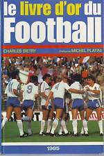 le livre d'or du football 1985 BORDEAUX MONACO PARIS SG