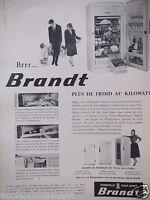 PUBLICITÉ 1958 RÉFRIGÉRATEUR BRANDT PLUS DE FROID AU KILOWATT - ADVERTISING