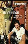 Church: Studies from the Book of Acts  Encounter Digital Bible Lesson 0784718830