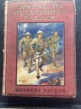 Anzac To Buckingham Palace By Herbert Hayens (1917?) Hardcover Book