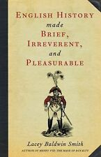 English History Made Brief, Irreverent, and Pleasurable, Smith, Lacey Baldwin, A