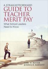 A Straightforward Guide to Teacher Merit Pay : Encouraging and Rewarding...
