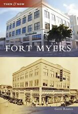 Then and Now- Fort Myers by Gerri Reaves (2008, Paperback)