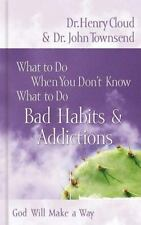 NEW - Bad Habits & Addictions (What to Do When You Don't Know What to Do)