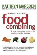 The Complete Book Of Food Combining: A new, easy-to-use guide to the most succes