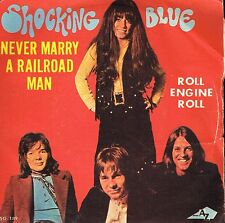 "45T 7"": Shocking Blue: never marry a railroad man. AZ. A10"