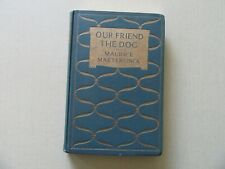 Our Friend the Dog by Maurice Maeterlinck - Dodd, Mead & Co., NY, 1913