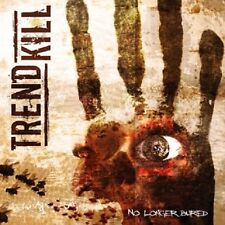 Trendkill-no longer buried CD