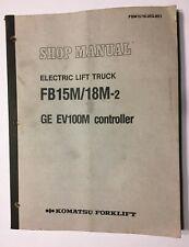 Komatsu Forklift FB15M/18M-2 GE EV100M Controller Shop Manual - Free Shipping!!