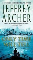 Only Time Will Tell (The Clifton Chronicles) by Jeffrey Archer