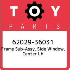 62029-36031 Toyota Frame sub-assy, side window, center lh 6202936031, New Genuin