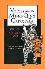 Voices from the Ming-Qing Cataclysm: China in Tigers` Jaws by Yale University...