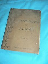 Antique Vintage Arithmetic by Grades Manual Book Ginn & Co NY 1893 Education