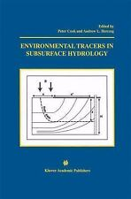 Environmental Tracers in Subsurface Hydrology: By Peter G Cook, Andrew L Herczeg