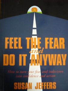 Feel the Fear and Do it Anyway By Susan Jeffers. 9780712625555