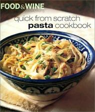 Food and Wine 2002 Quick From Scratch Pasta Cookbook
