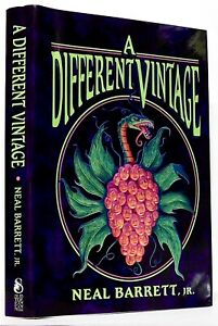 NEAL BARRETT, JR.—A DIFFERENT VINTAGE—signed copy #399—Subterranean Press (2001)