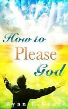 How to Please God by Ryan Coats (2013, Paperback)