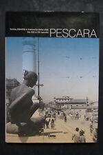 PESCARA forma identità memoria città fra XIX e XX secolo  2004  Carsa  IT - ENG