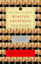 40 Ways To Look At Winston Churchhill By Gretchen Rubin 2004 Paperback
