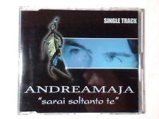 ANDREA MAJA Sarai soltanto te cd singolo ANDREAMAJA