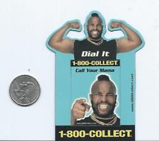 VTG EARLY 90'S MR. T A-TEAM 1-800-COLLECT ADVERTISING MAGNET