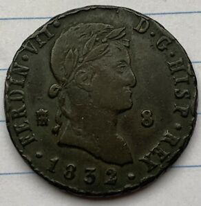1832 Spain 8 Maravedis - Fernando VII. High Grade