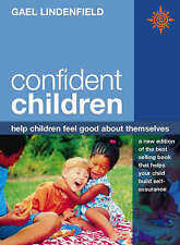 Confident Children: Help children feel good about themselves, Lindenfield, Gael,